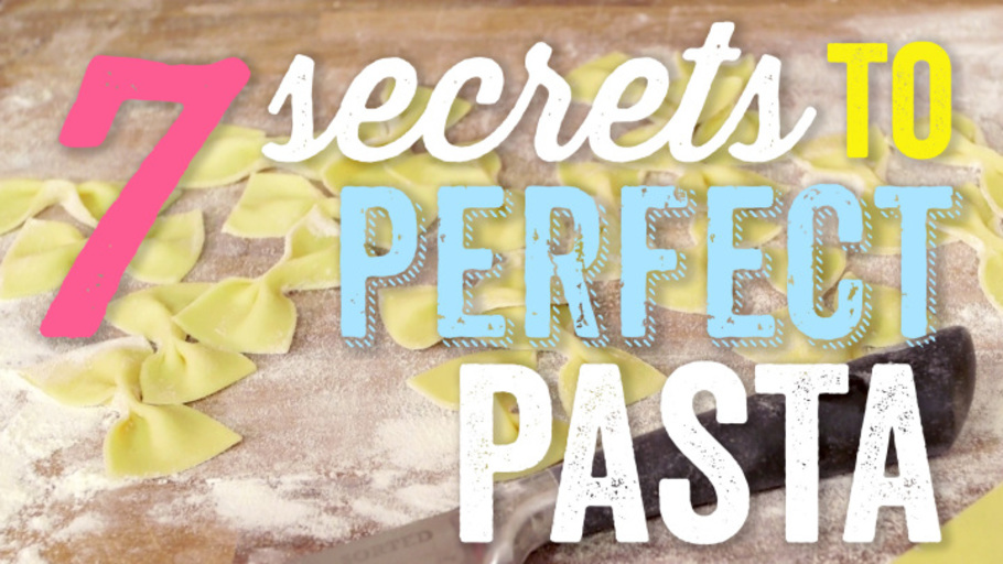 7 SECRETS TO PERFECT PASTA